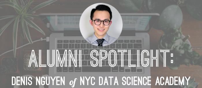 NYC Data Science Bootcamp Alumni Denis Nguyen