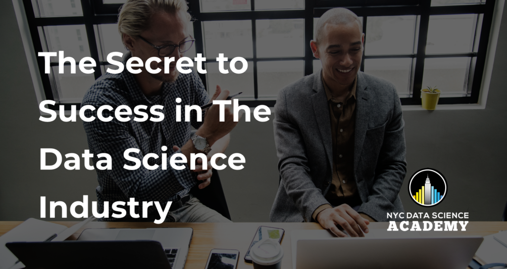 Secret to Success in the Data Science Industry
